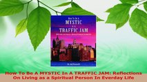 Read  How To Be A MYSTIC In A TRAFFIC JAM Reflections On Living as a Spiritual Person In EBooks Online