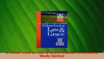 Read  A Closer Look at Law  Grace Classic Christianity Study Series Ebook Free