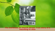 PDF Download  The Darkness on church street True story of a haunting in ohio Download Online