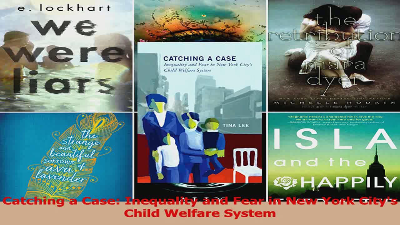 PDF Download  Catching a Case Inequality and Fear in New York Citys Child Welfare System Read Full Ebook