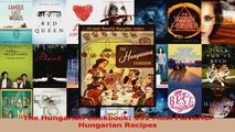 PDF Download  The Hungarian Cookbook 151 Most Flavorful Hungarian Recipes Download Online