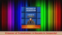 Read Online Prisoner Of Trebekistan A Decade In Jeopardy