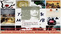 PDF Download  The Commonplace Book of William Byrd II of Westover Published for the Omohundro Institute Read Online