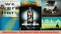 PDF Download  Absolut Book The Absolut Vodka Advertising Story PDF Full Ebook