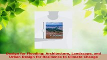Read  Design for Flooding Architecture Landscape and Urban Design for Resilience to Climate Ebook Free