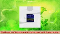 Read  Dictionary of Landscape Architecture and Construction Ebook Free