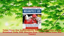 Read  Tales from the Indianapolis 500 A Collection of the Greatest Indy 500 Stories Ever Told PDF Online