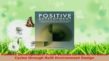 Read  Positive Development From Vicious Circles to Virtuous Cycles through Built Environment EBooks Online