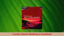 Download  Lonely Planet Walking in Scotland PDF Free