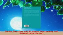 Read  Stellar Structure and Evolution Astronomy and Astrophysics Library Ebook Free