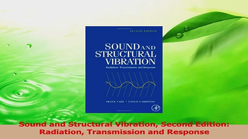 Sound and Structural Vibration Transmission and Response Radiation