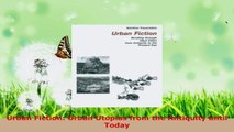 PDF Download  Urban Fiction Urban Utopias from the Antiquity until Today Download Full Ebook