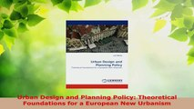 PDF Download  Urban Design and Planning Policy Theoretical Foundations for a European New Urbanism Download Online