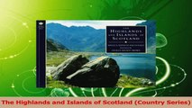 Read  The Highlands and Islands of Scotland Country Series Ebook Free