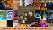PDF Download  American First Ladies Their Lives and Their Legacy PDF Full Ebook