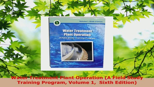 Download Water Treatment Plant Operation A Field Study Training Program Volume 1 Sixth Edition Ebook Online Video Dailymotion