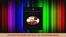 PDF Download  Turned Towards the Sun An Autobiography Read Full Ebook