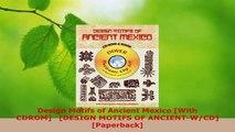 PDF Download  Design Motifs of Ancient Mexico With CDROM DESIGN MOTIFS OF ANCIENTWCD Paperback Download Online