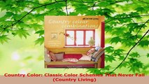 Read  Country Color Classic Color Schemes That Never Fail Country Living Ebook Free