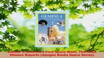 Download  Gemini 4 Americas First Space Walk The NASA Mission Reports Apogee Books Space Series Ebook Online