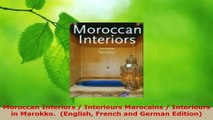 Download  Moroccan Interiors  Interieurs Marocains  Interieurs in Marokko  English French and Ebook Free