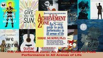 PDF Download  The Achievement Zone An 8Step Guide to Peak Performance in All Arenas of Life PDF Full Ebook