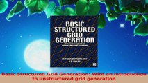 Download  Basic Structured Grid Generation With an introduction to unstructured grid generation Ebook Online