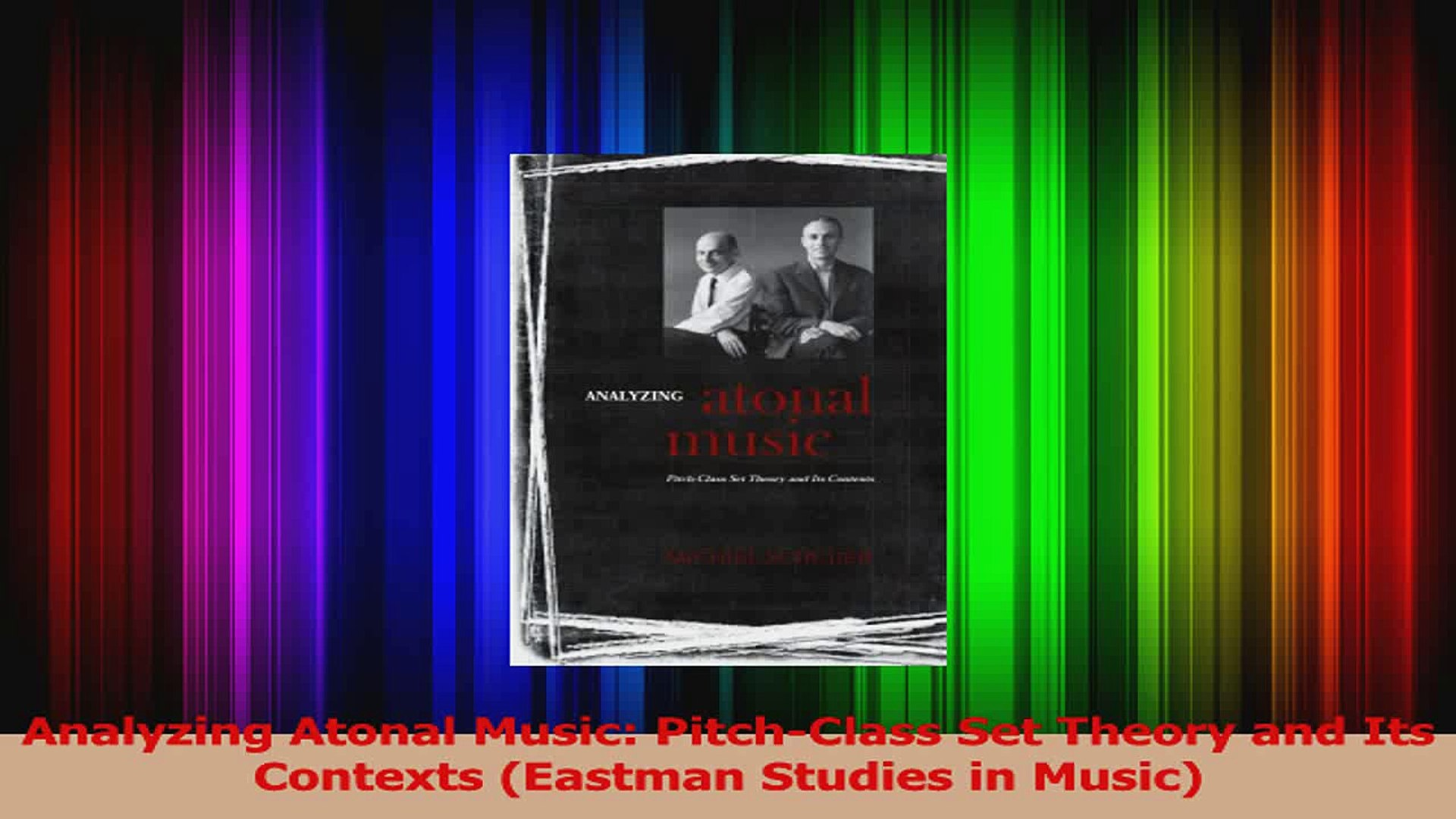 PDF Download  Analyzing Atonal Music PitchClass Set Theory and Its Contexts Eastman Studies in Music