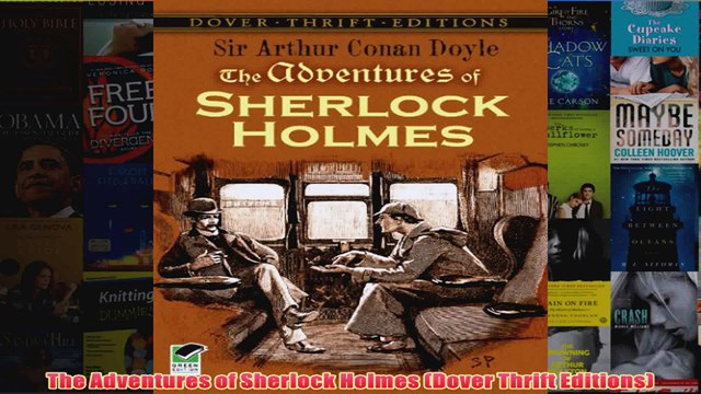 The Adventures of Sherlock Holmes Dover Thrift Editions