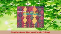 Read  Textiles from Mexico Fabric Folios EBooks Online