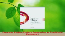 PDF Download  Japanese Design Modern Approaches to Traditional Elements 1 Read Online