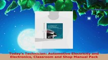 Download  Todays Technician Automotive Electricity and Electronics Classroom and Shop Manual Pack PDF Online