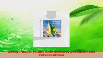 Read  Going Public Public Architecture Urbanism and Interventions Ebook Free