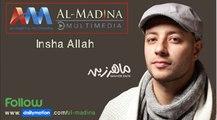 Maher Zain - Insha Allah  Insya Allah  ماهر زين - إن شاء الله  Official Music Video