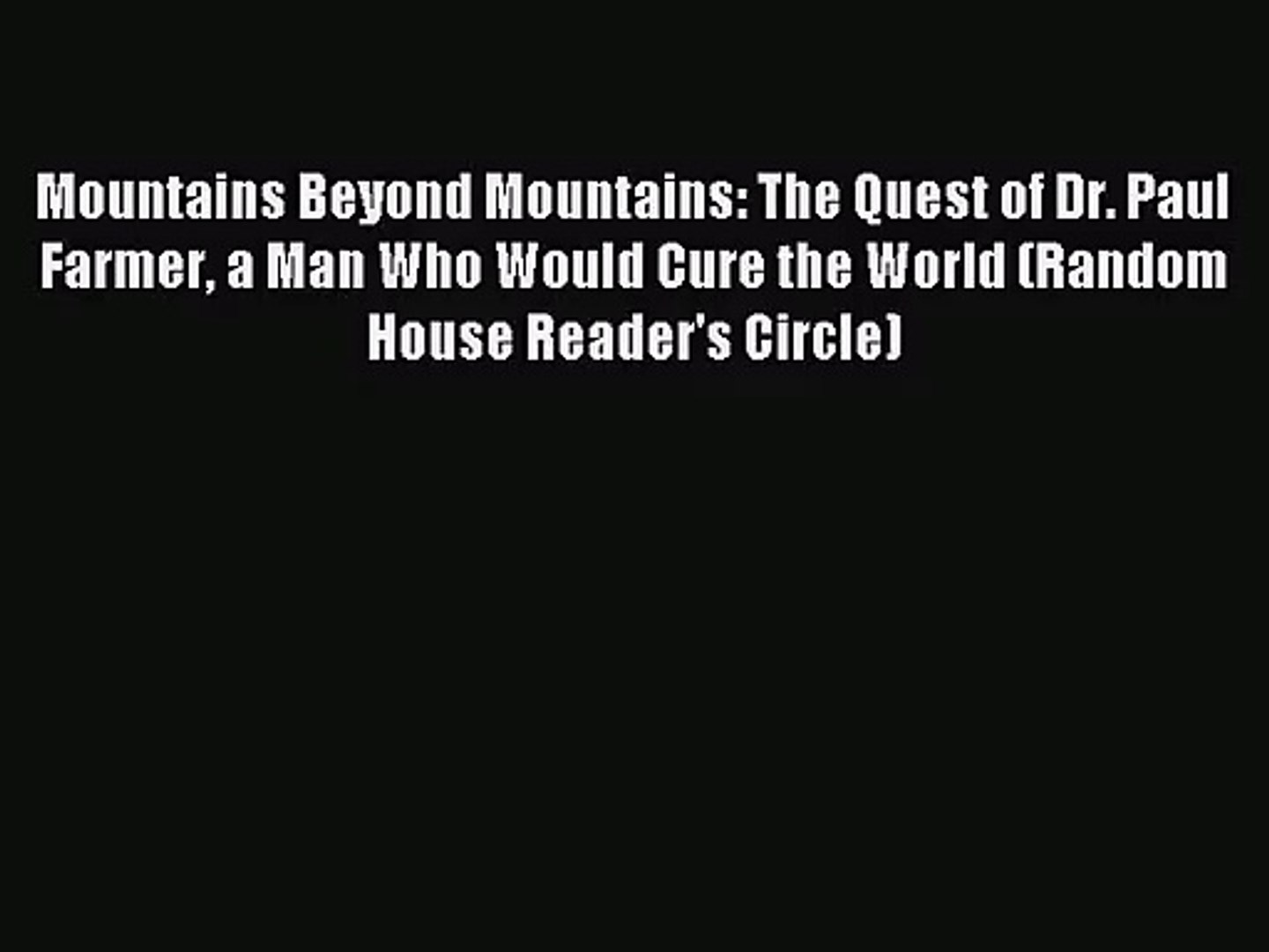 Mountains Beyond Mountains: The Quest of Dr. Paul Farmer a Man Who Would Cure the World (Random
