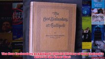 The New Zealanders at Gallipoli Official history of New Zealands effort in the Great