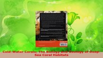 Download  ColdWater Corals The Biology and Geology of DeepSea Coral Habitats PDF Online