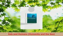 Read  Eels and Humans Humanity and the Sea Ebook Free
