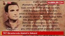 TRT Ekranlarında Atatürke şok Hakaret!