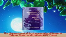 Download  The Measurement of Environmental and Resource Values Theory and Methods RFF Press Ebook Free