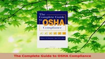 Download  The Complete Guide to OSHA Compliance Ebook Online