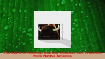 Download  The Spirit of Healing Stories Wisdom and Practices from Native America Ebook Free