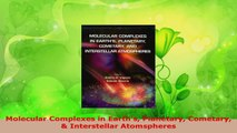 PDF Download  Molecular Complexes in Earths Planetary Cometary  Interstellar Atomspheres Read Online
