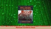 PDF Download  Rio Tigre and Beyond The Amazon Jungle Medicine of Manual CordovaRios Read Online