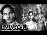 """Balaraju Movie (1948)"" | Telugu Full Classic Movie | ANR, Anjali Devi, Varalakshmi"