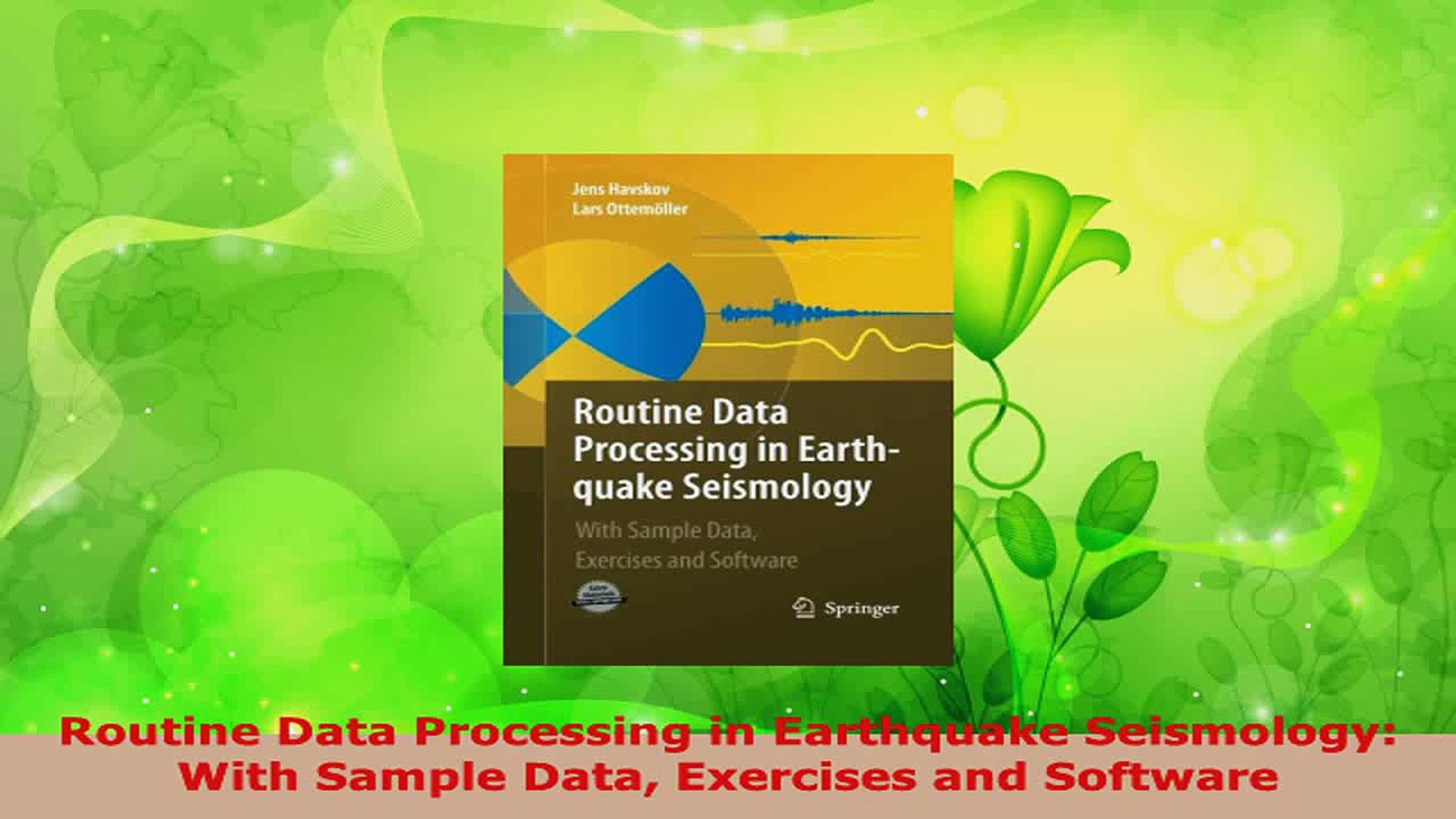 Routine Data Processing in Earthquake Seismology: With Sample Data, Exercises and Software