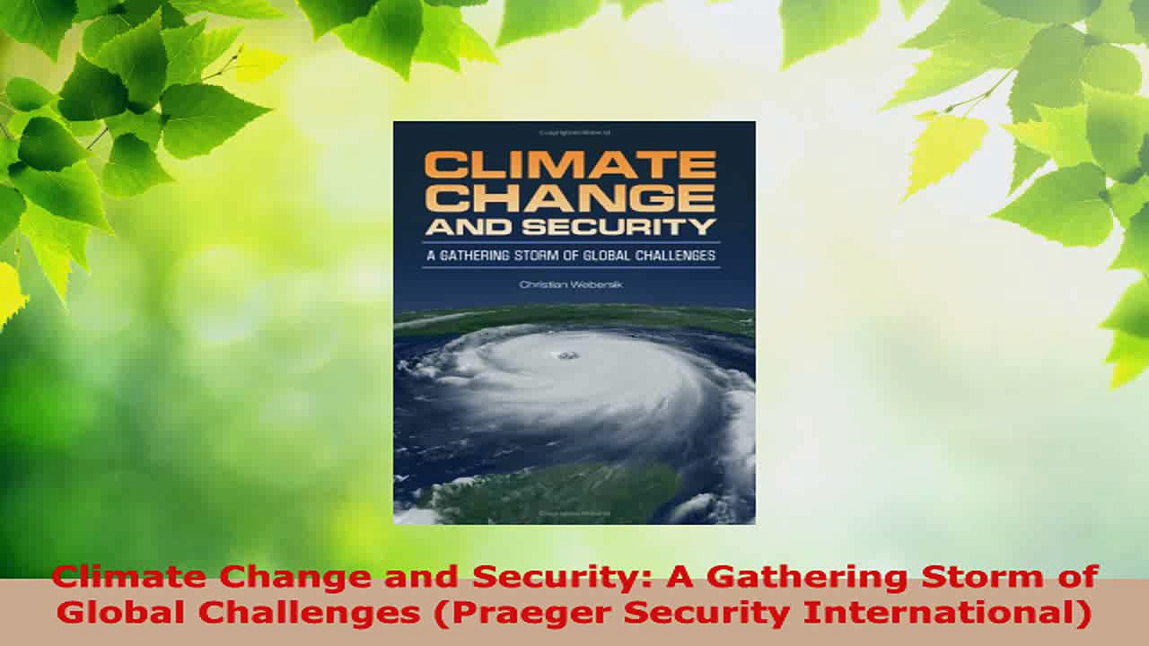 PDF Download  Climate Change and Security A Gathering Storm of Global Challenges Praeger Security Read Online