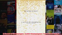 A Scent of Champagne 8000 Champagnes Tested and Rated