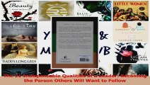 PDF Download  The 21 Indispensable Qualities of a Leader Becoming the Person Others Will Want to Follow PDF Online