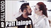 Patt Lainge (Full Video) Desi Rockstar 2   Gippy Grewal Ft.Neha Kakkar, Dr.Zeus   New Punjabi Song 2016 HD